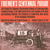 Firemen's Centennial Parade by Various Artists
