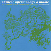 Chinese Opera: Songs And Music by Various Artists