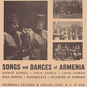 Songs And Dances Of Armenia by Various Artists