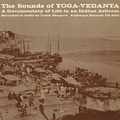Sounds Of Yoga-Vedanta: A Documentary Of Life In An Indian Ashram by Various Artists