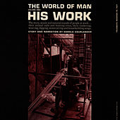 World of Man, Vol. 1: His Work by Unspecified