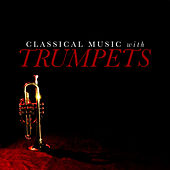 Classical Music With Trumpets by Various Artists