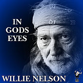 In Gods Eyes by Willie Nelson