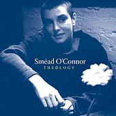 Theology [London Sessions + Dublin Sessions] von Sinead O'Connor
