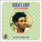 Ain't No Sunshine: The Best Of by Horace Andy