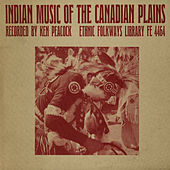 Indian Music Of The Canadian Plains by Various Artists