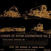 Sounds of Steam Locomotives, No. 2: Stack Music Sampler; or Make Up of a Train by Unspecified