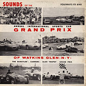 Sounds of the Annual International Sports Car Grand Prix of Watkins Glen, N.Y. by Unspecified