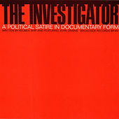 The Investigator: A Political Satire in Documentary Form by Unspecified
