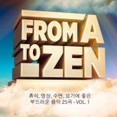 From A to Zen, Vol. 1 (휴식, 명상, 수면, 요가에 좋은 부드러운 음악 25곡) by Various Artists