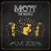 Live 2013 by Mott the Hoople
