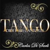 Tango: Didi y Sus Cantores by Carlos DiSarli