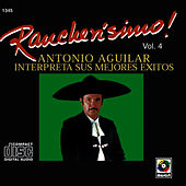 Rancherisimo Vol.4 A.aguilar Int.sus M.e by Antonio Aguilar