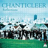 Reflections by Chanticleer