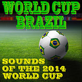 World Cup Brazil: Sounds of the 2014 World Cup by Dr. Sound Effects