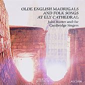 Olde English Madrigals and Folk Songs at Ely Cathedral by John Rutter And The Cambridge Singers