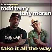 Take It All the Way by Todd Terry