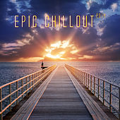Epic Chillout 2014 by Various Artists