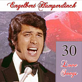 30 Love Songs by Engelbert Humperdinck