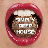Simply Deep House by Various Artists