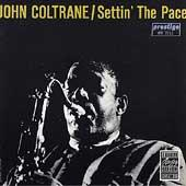 Settin' The Pace by John Coltrane