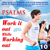 Psalms to Work It out While Working out for Men, Vol. 10 by David & The High Spirit