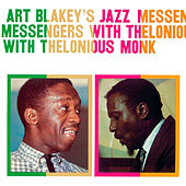 Art Blakey's Jazz Messengers (feat. Thelonious Monk) [Bonus Track Version] by Art Blakey