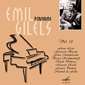 Emil Gilels: Selected Recordings, Vol. 18 by Emil Gilels