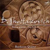 Shostakovich: String Quartets Nos. 11, 12 & 13 by The Beethoven Quartet