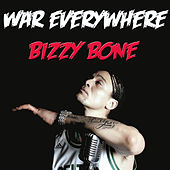 War Everywhere by Bizzy Bone