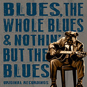 Blues, The Whole Blues & Nothin' but the Blues von Various Artists