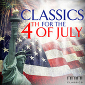Classics For The 4th Of July by Various Artists