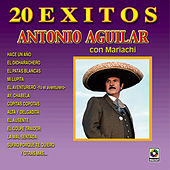 20 Exitos by Antonio Aguilar