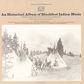 An Historical Album of Blackfoot Indian Music by Various Artists