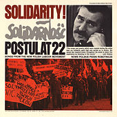 Solidarity! - Postulat 22: Songs from the New Polish Labour Movement (Nowe Polskie Piesni Robotnicze) by Unspecified