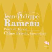 Rameau: Pièces de clavecin by Céline Frisch