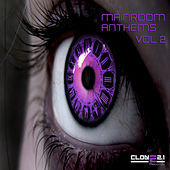 Mainroom Anthems, Vol. 2 by Various Artists