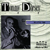 So Little Time by Tommy Dorsey