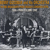 The NBC Broadcasts from Chicago's Congress Hotel, 1935-1936, Vol. 1 by Benny Goodman