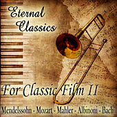 Eternal Classics. For Classic Film (Volumen II) by Orquesta Lírica de Barcelona
