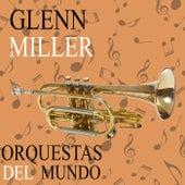 Orquestas del Mundo. Glenn Miller by Glenn Miller