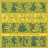 The Dances Of The World's Peoples, Vol. 4: Turkey, Israel, Greece, Armenia, And Caucasia by Various Artists