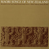 Maori Songs Of New Zealand by Various Artists