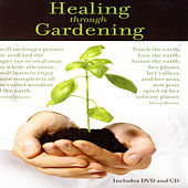 Healing Through Gardening by David & The High Spirit