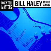 Rock n'  Roll Masters: Bill Haley & His Comets by Bill Haley & the Comets