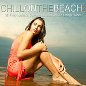 Chill on the Beach, Vol. 2 (22 Finest Balearic Downbeat & Ibiza Chillout Lounge Tunes) by Various Artists