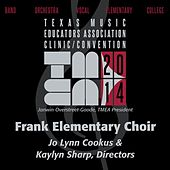 2014 Texas Music Educators Association (TMEA): Frank Elementary Choir [Live] by Frank Elementary Choir