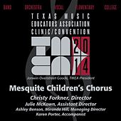 2014 Texas Music Educators Association (TMEA): Mesquite Children's Chorus [Live] by Mesquite Children's Chorus