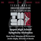 2014 Texas Music Educators Association (TMEA): Jasper High School Symphony Orchestra [Live] by Jasper High School Symphony Orchestra