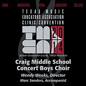 2014 Texas Music Educators Association (TMEA): Craig Middle School Concert Boys Choir [Live] by Craig Middle School Concert Boys Choir